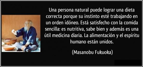 frase-una-persona-natural-puede-lograr-una-dieta-correcta-porque-su-instinto-este-trabajando-en-un-orden-masanobu-fukuoka-194090