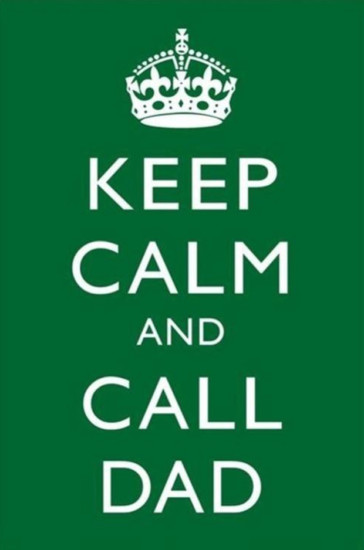 Keep-Calm-And-Call-Dad