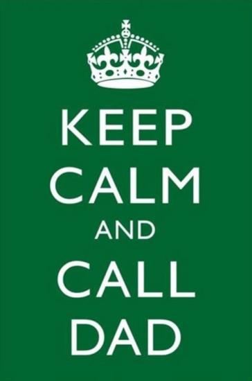 Keep-Calm-And-Call-Dad