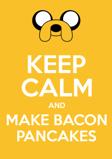 Keep_calm_and_make_bacon_pancakes_by_ourfullm_by_4evapeach-d6j6xi0