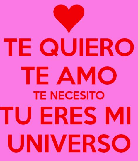 te-quiero-te-amo-te-necesito-tu-eres-mi-universo