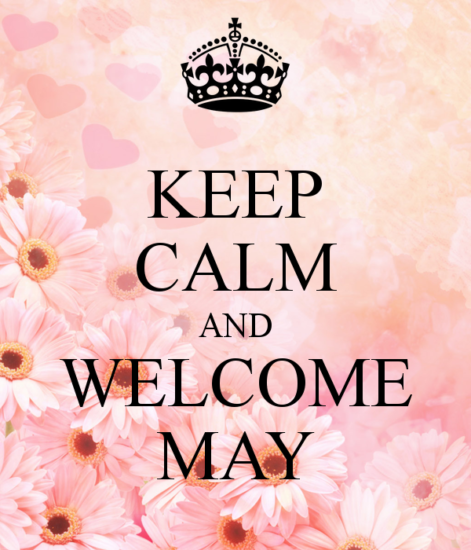 keep-calm-and-welcome-may-5