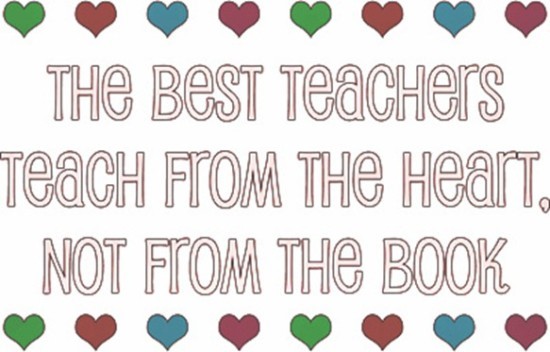 the best teachers teach from the heart, not from the book.png[8]