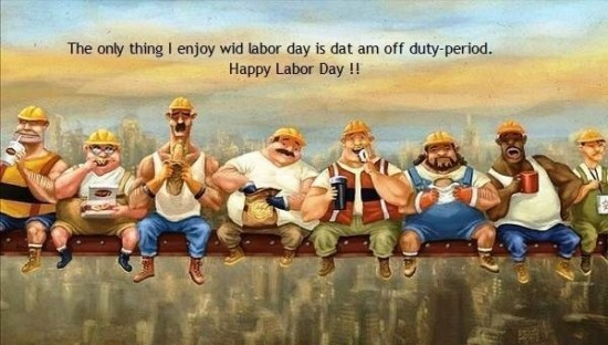 the-only-thing-i-enjoy-wid-labor-day-is-dat-am-off-duty-period-happy-labor-day