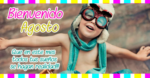 Imagen de niño con frase de agosto http://fechaespecial.com/