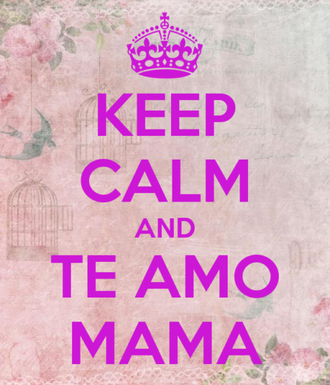 keep-calm-and-te-amo-mama-10