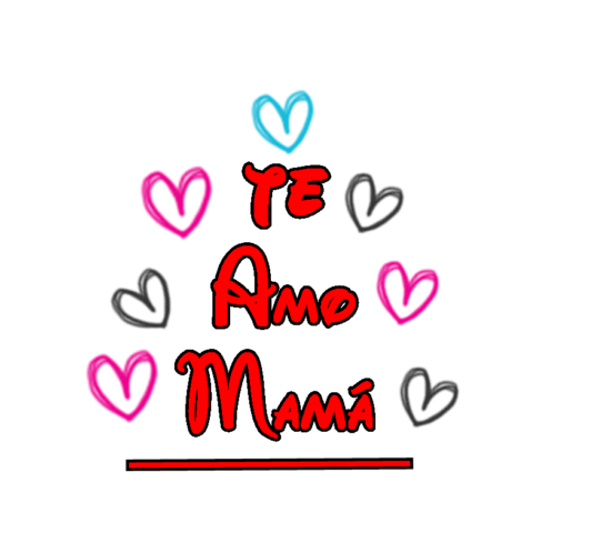 te_amo_mama_texto_png_by_johacyrusgomez13-d48bntl