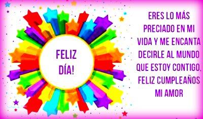 Imagenes De Feliz Dia Mi Amor Felicidades Mi Vida Para Dedicar